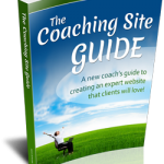 The Coaching Site Guide - a new coach's guide to creating an expert website that clients will love!