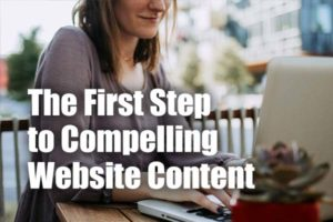 The First Step to Compelling Website Content – Creating Your Core Message