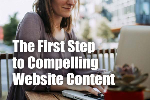 The First Step to Compelling Website Content