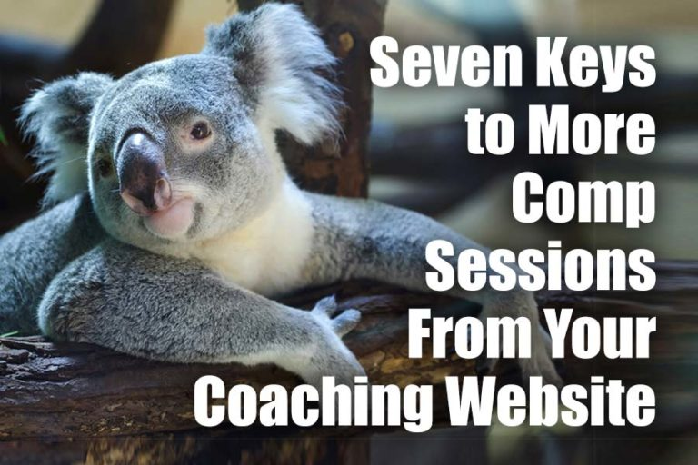 Seven Keys to More Comp Sessions From Your Coaching Website