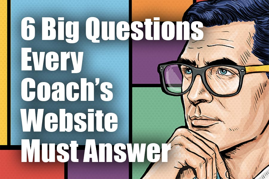 Questions a Coaching Website Must Answer