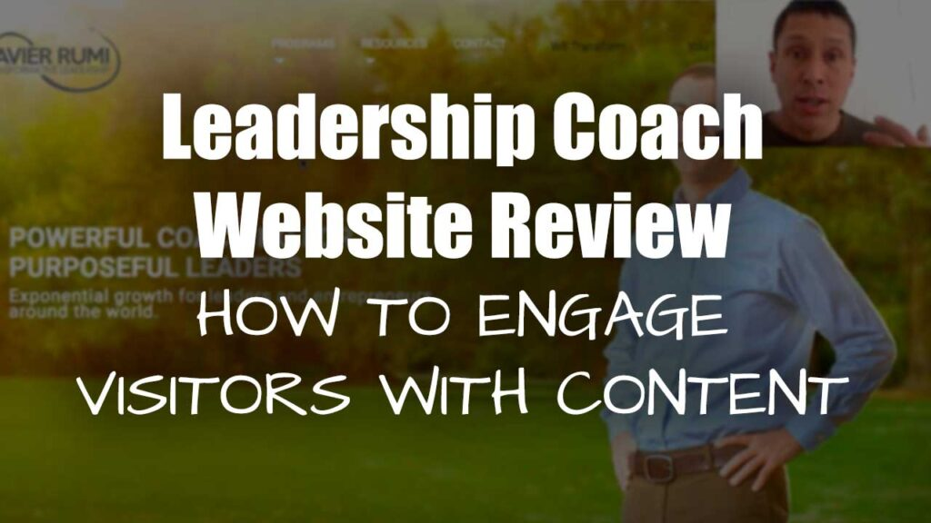 Leadership Coach Website Review – How to Engage Visitors with Content