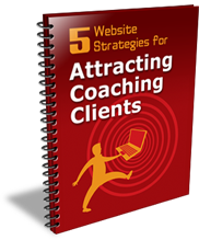Five Website Strategies for Attracting Coaching Clients