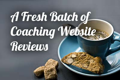 A Batch of Coaching Website Reviews and Tips for Attracting Clients